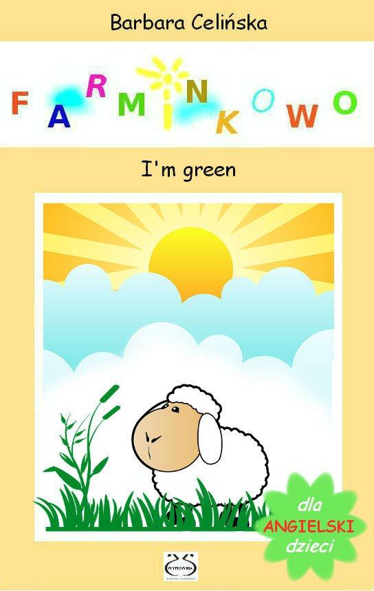 Angielski dla dzieci. Farminkowo. I'm green - Ebook (Książka PDF) do pobrania w formacie PDF