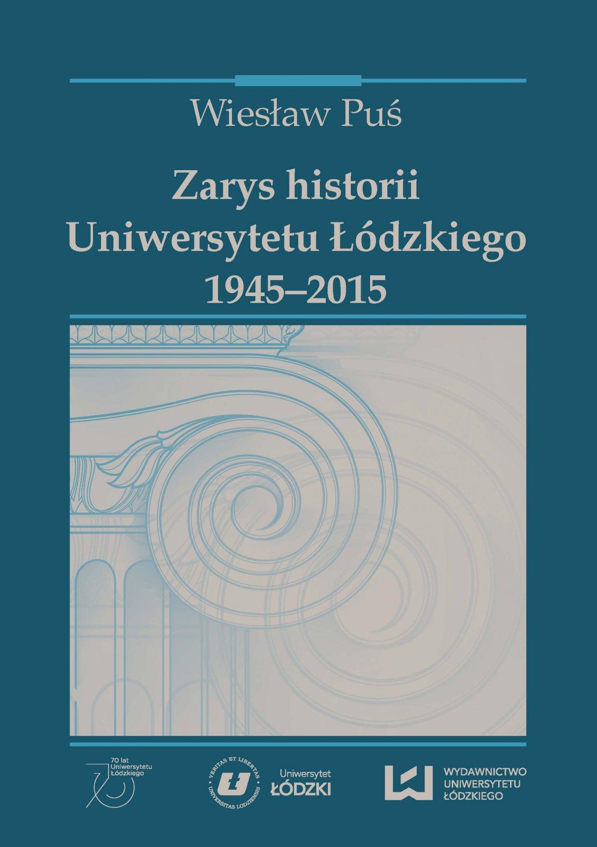 Zarys historii Uniwersytetu Łódzkiego (1945‒2015) - Ebook (Książka PDF) do pobrania w formacie PDF