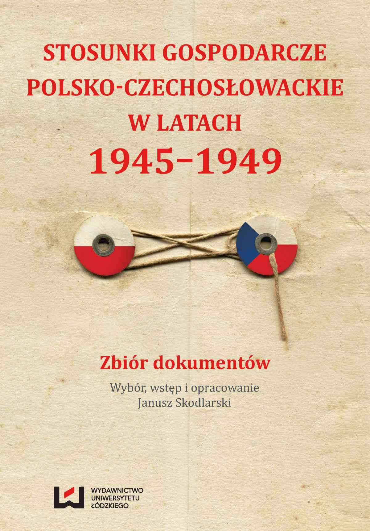 Stosunki gospodarcze polsko-czechosłowackie w latach 1945-1949. Zbiór dokumentów - Ebook (Książka PDF) do pobrania w formacie PDF