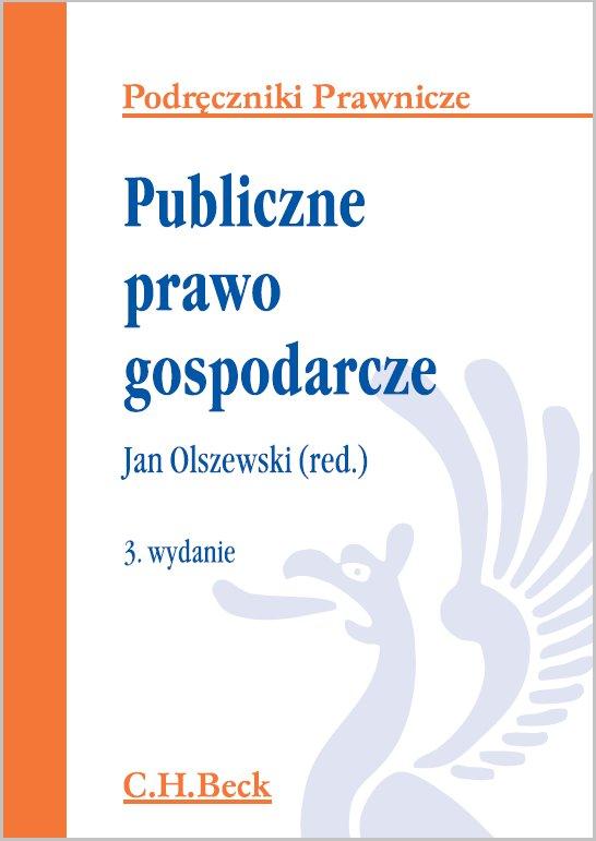 Publiczne prawo gospodarcze. Wydanie 3 - Ebook (Książka PDF) do pobrania w formacie PDF