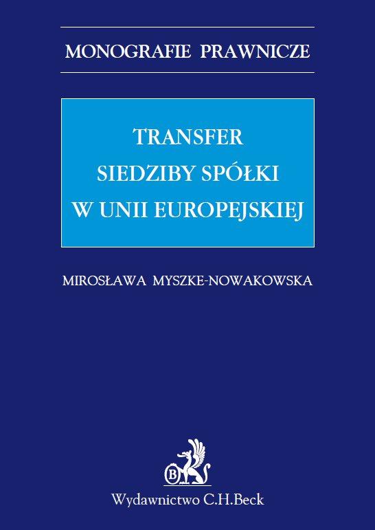 Transfer siedziby spółki w Unii Europejskiej - Ebook (Książka PDF) do pobrania w formacie PDF