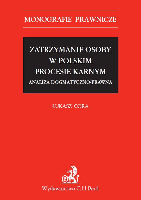 Zatrzymanie osoby w polskim procesie karnym - Ebook (Książka PDF) do pobrania w formacie PDF