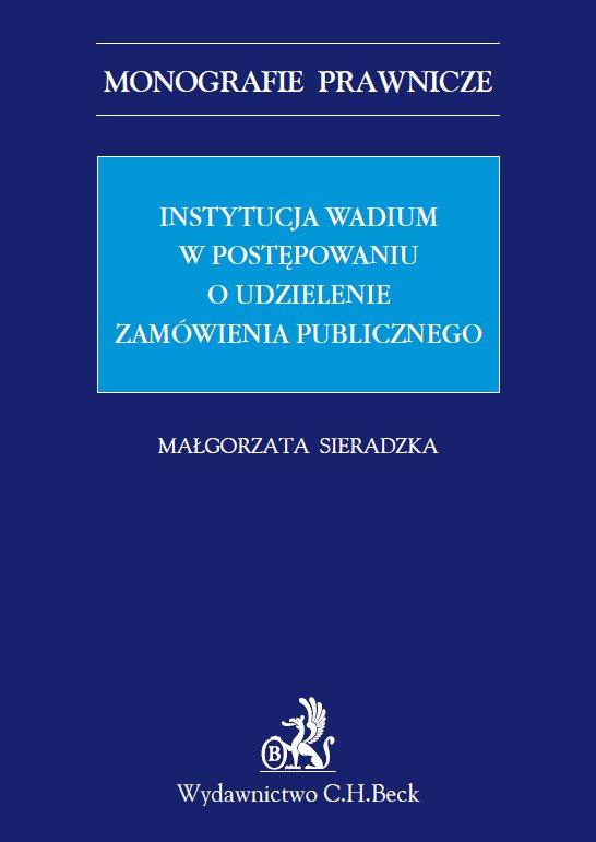 Instytucja wadium w postępowaniu o udzielenie zamówienia publicznego - Ebook (Książka PDF) do pobrania w formacie PDF