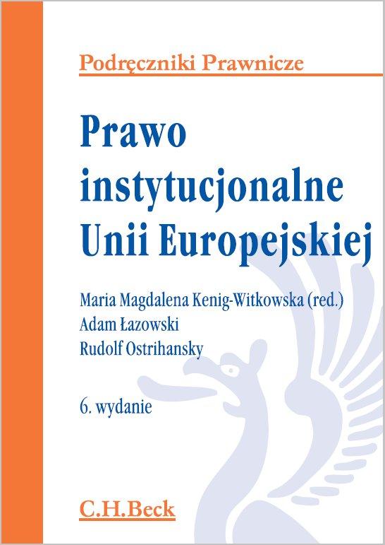 Prawo instytucjonalne Unii Europejskiej. Wydanie 6 - Ebook (Książka PDF) do pobrania w formacie PDF