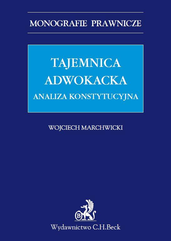 Tajemnica adwokacka. Analiza konstytucyjna - Ebook (Książka PDF) do pobrania w formacie PDF