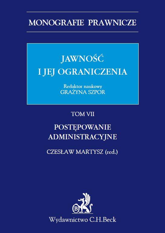 Jawność i jej ograniczenia. Postępowanie administracyjne. Tom 7 - Ebook (Książka PDF) do pobrania w formacie PDF