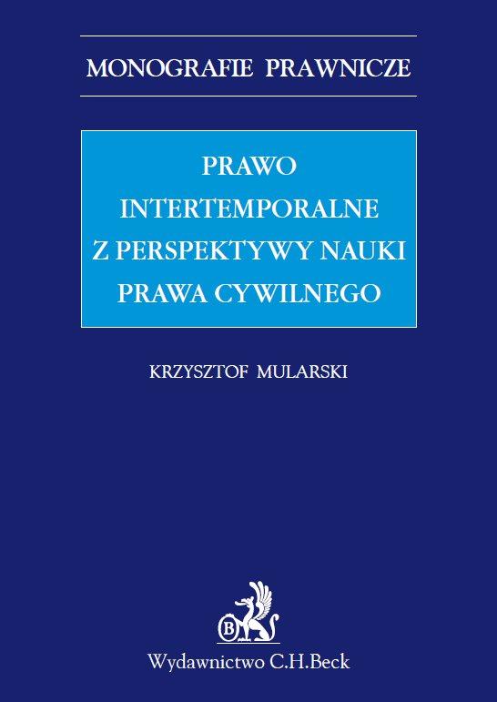 Prawo intertemporalne z perspektywy nauki prawa cywilnego - Ebook (Książka PDF) do pobrania w formacie PDF