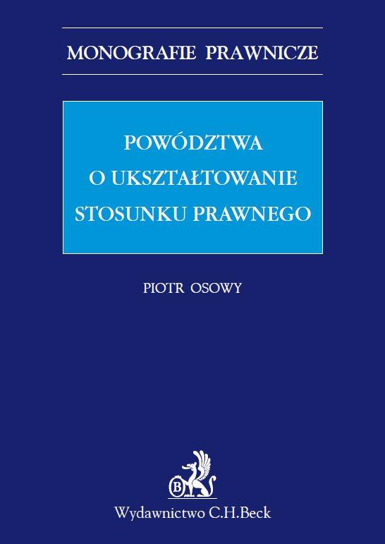 Powództwa o ukształtowanie stosunku prawnego - Ebook (Książka PDF) do pobrania w formacie PDF