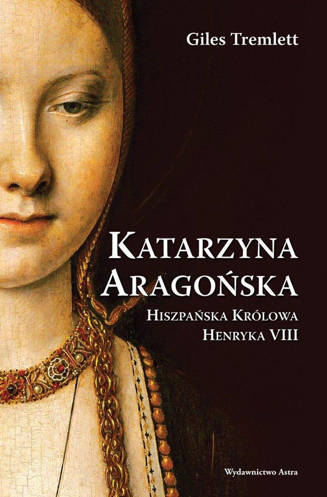 Katarzyna Aragońska. Hiszpańska królowa Henryka VIII - Ebook (Książka na Kindle) do pobrania w formacie MOBI