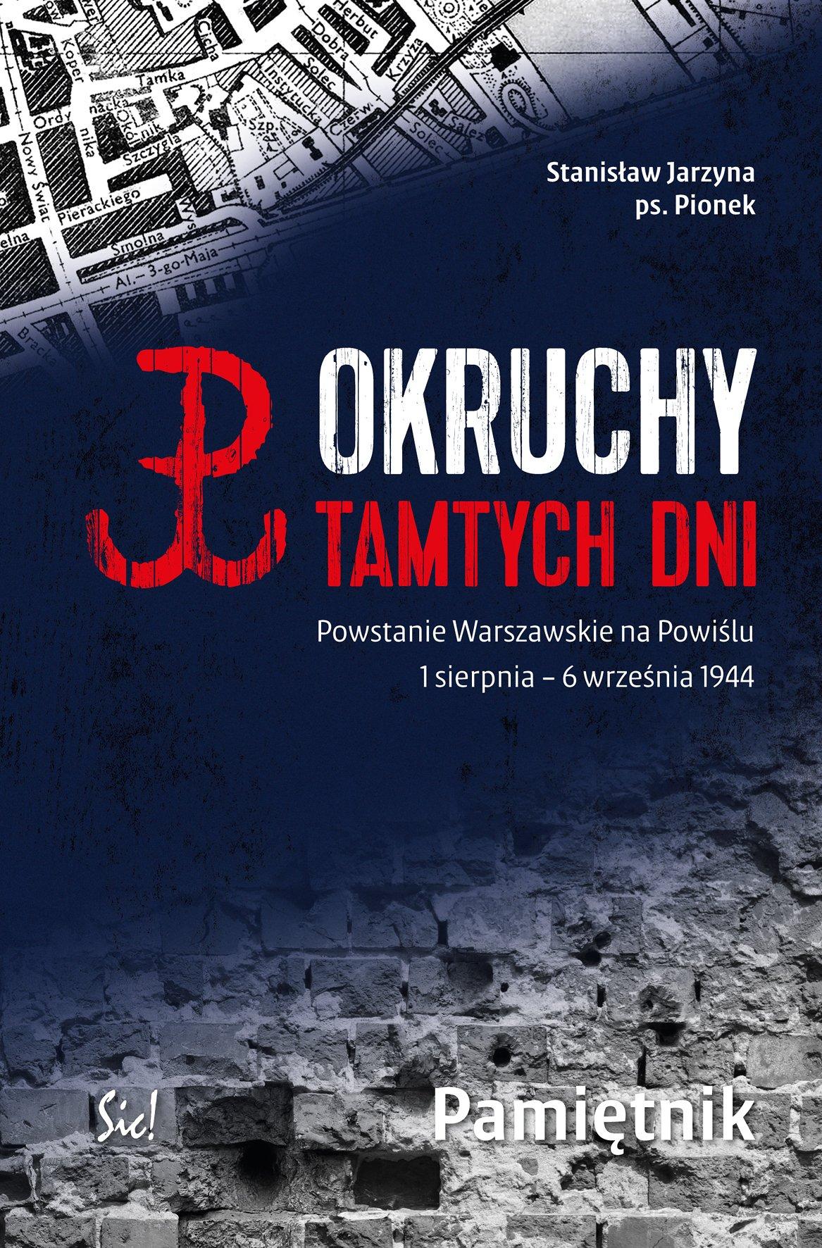 Okruchy tamtych dni. Powstanie Warszawskie na Powiślu 1 sierpnia – 6 września 1944 Pamiętnik - Ebook (Książka EPUB) do pobrania w formacie EPUB