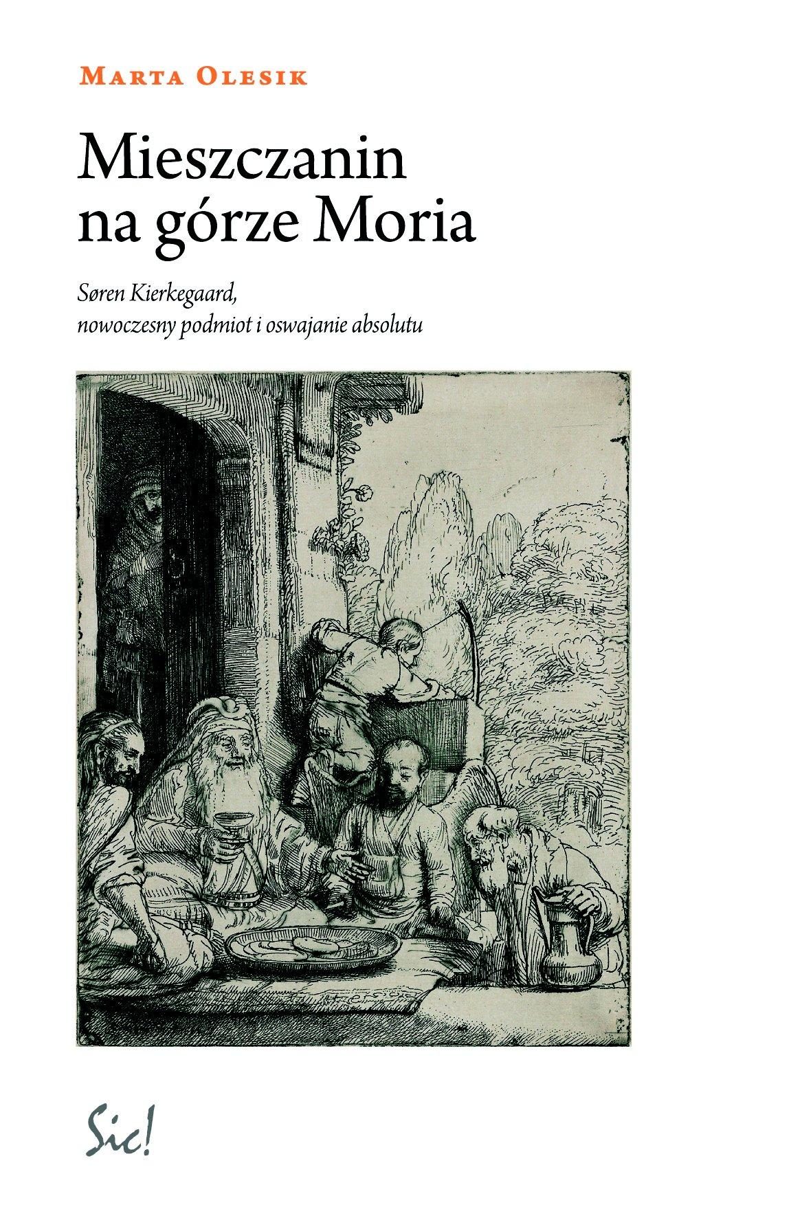 Mieszczanin na górze Moria. Søren Kierkegaard, nowoczesny podmiot i oswajanie absolutu - Ebook (Książka EPUB) do pobrania w formacie EPUB