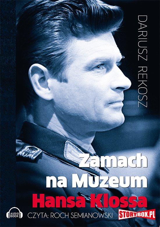 Zamach na Muzeum Hansa Klossa - Audiobook (Książka audio MP3) do pobrania w całości w archiwum ZIP