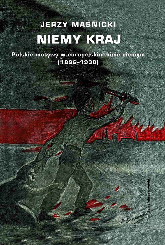 Niemy kraj. Polskie motywy w europejskim kinie niemym (1896–1930) - Ebook (Książka na Kindle) do pobrania w formacie MOBI