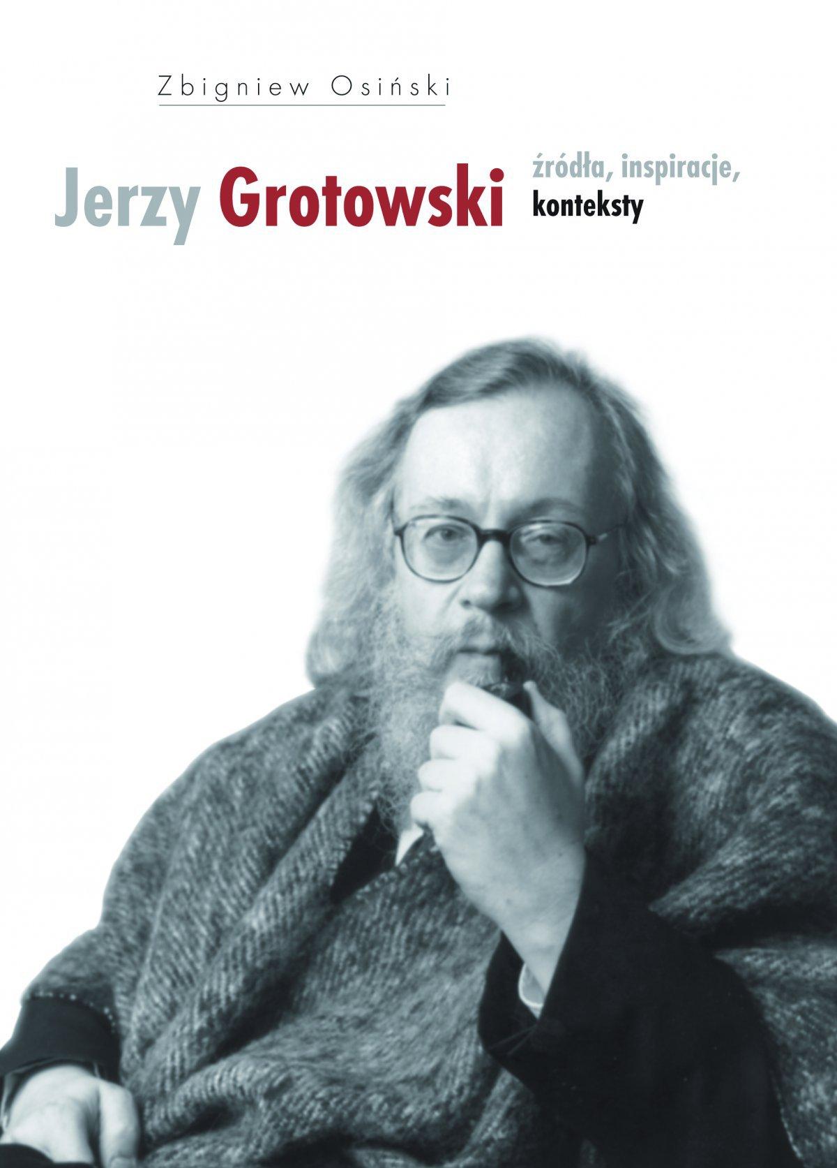 Jerzy Grotowski. Tom 1: Źródła, inspiracje, konteksty - Ebook (Książka EPUB) do pobrania w formacie EPUB
