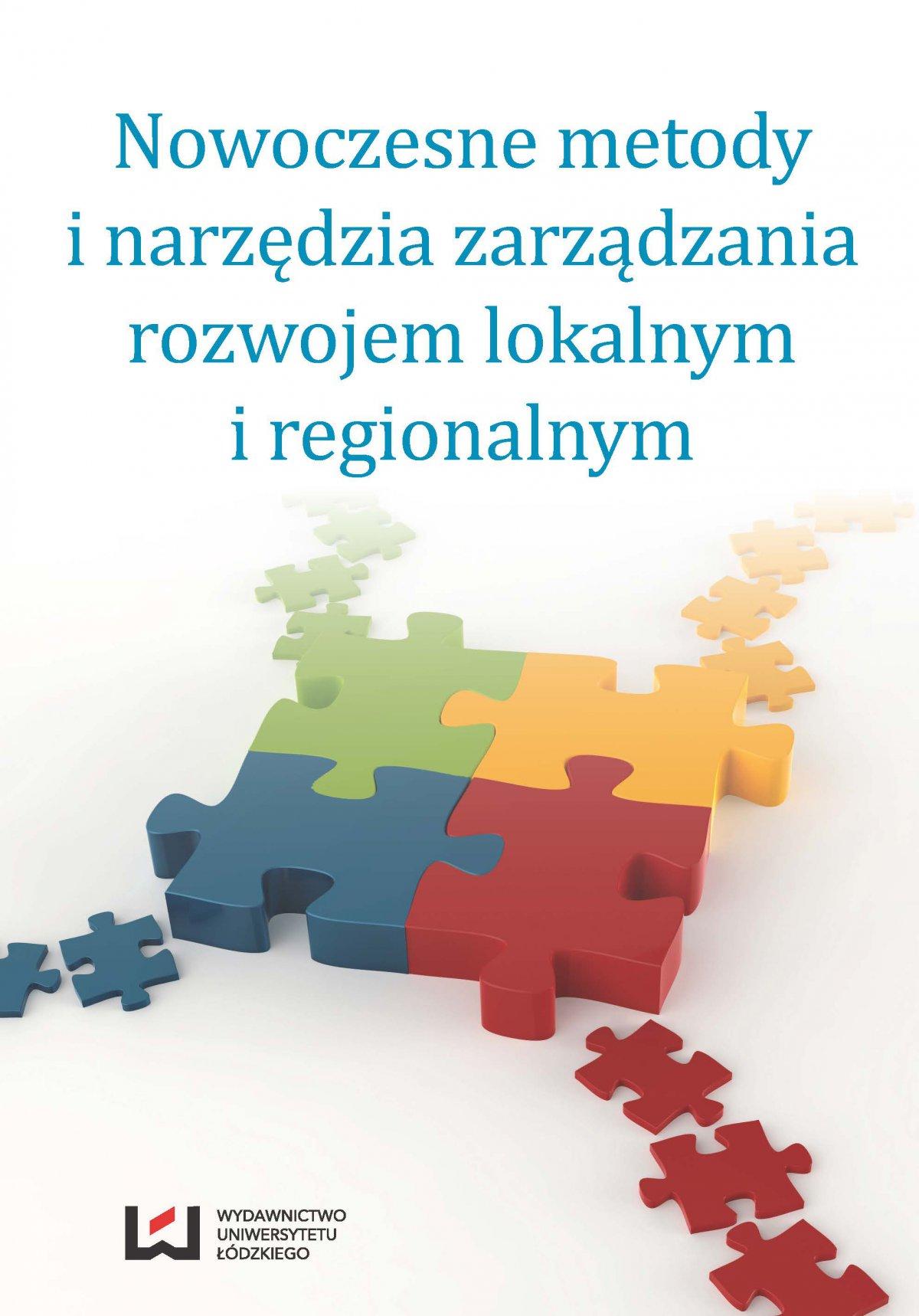 Nowoczesne metody i narzędzia zarządzania rozwojem lokalnym i regionalnym - Ebook (Książka PDF) do pobrania w formacie PDF