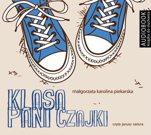 Klasa Pani Czajki. Wydanie 2 - Audiobook (Książka audio MP3) do pobrania w całości w archiwum ZIP