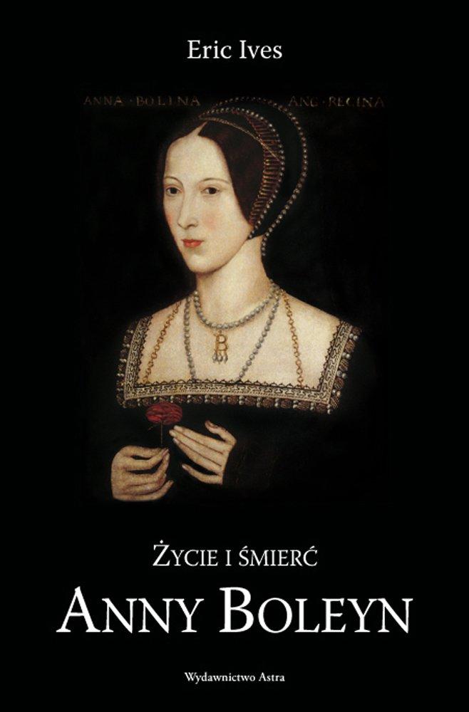 Życie i śmierć Anny Boleyn - Ebook (Książka EPUB) do pobrania w formacie EPUB