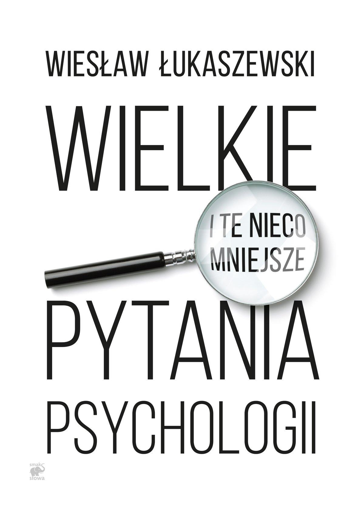 Wielkie i te nieco mniejsze pytania psychologii - Ebook (Książka EPUB) do pobrania w formacie EPUB