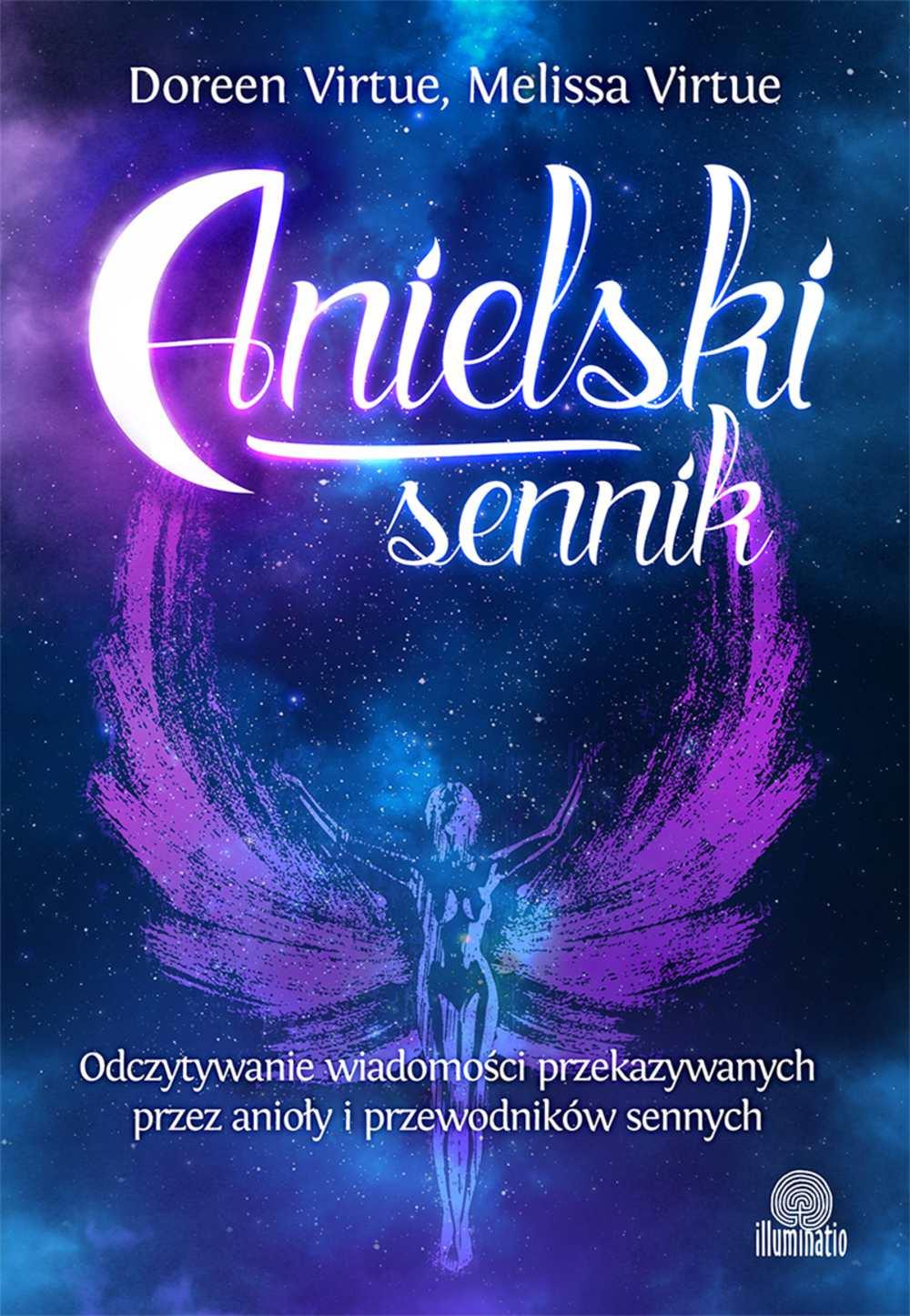 Anielski sennik. Odczytywanie wiadomości przekazywanych przez anioły i przewodników sennych - Ebook (Książka EPUB) do pobrania w formacie EPUB