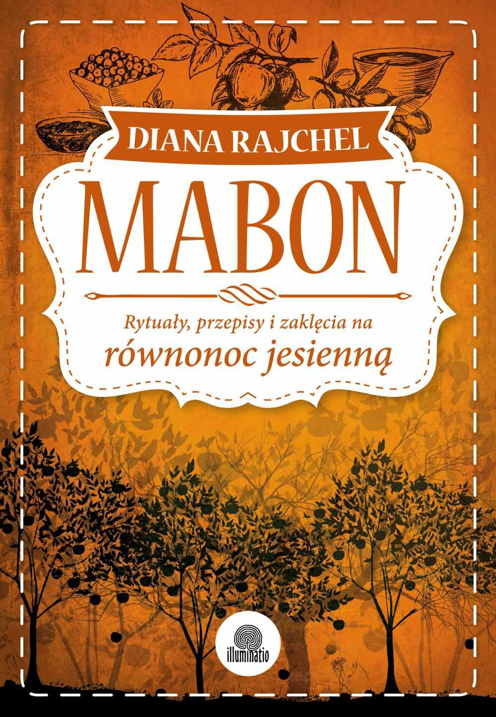 Mabon. Rytuały, przepisy i zaklęcia na równonoc jesienną - Ebook (Książka na Kindle) do pobrania w formacie MOBI
