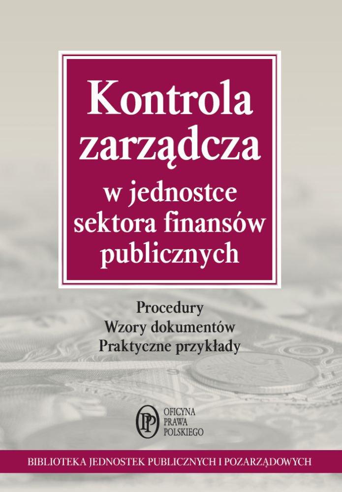 Kontrola zarządcza w jednostce sektora finansów publicznych - Ebook (Książka PDF) do pobrania w formacie PDF