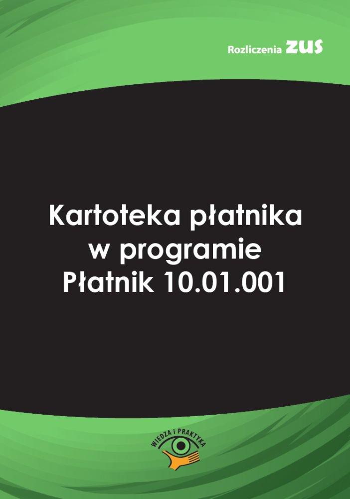Kartoteka płatnika w programie Płatnik 10.01.001 - Ebook (Książka PDF) do pobrania w formacie PDF