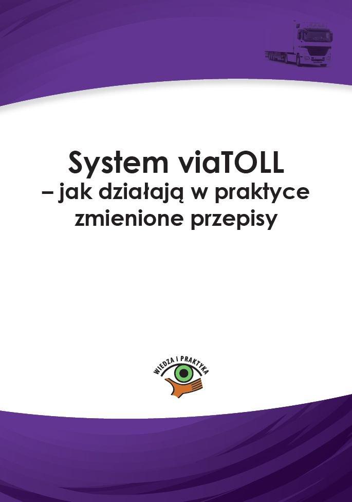 System viaTOLL – jak działają w praktyce zmienione przepisy - Ebook (Książka PDF) do pobrania w formacie PDF