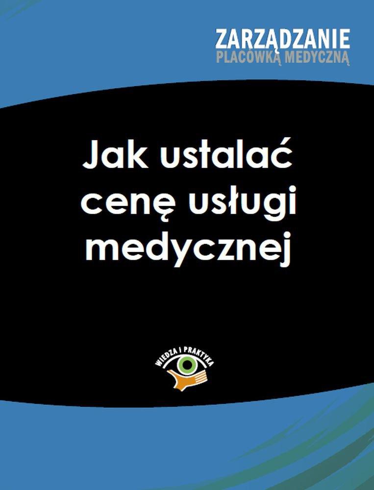 Jak ustalać cenę usługi medycznej - Ebook (Książka PDF) do pobrania w formacie PDF