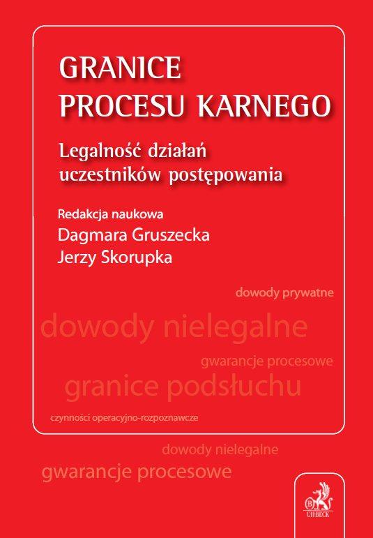 Granice procesu karnego. Legalność działań uczestników postępowania - Ebook (Książka PDF) do pobrania w formacie PDF