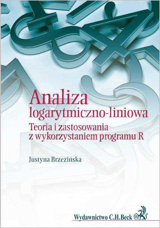 Analiza logarytmiczno-liniowa. Teoria i zastosowania z wykorzystaniem programu R - Ebook (Książka PDF) do pobrania w formacie PDF
