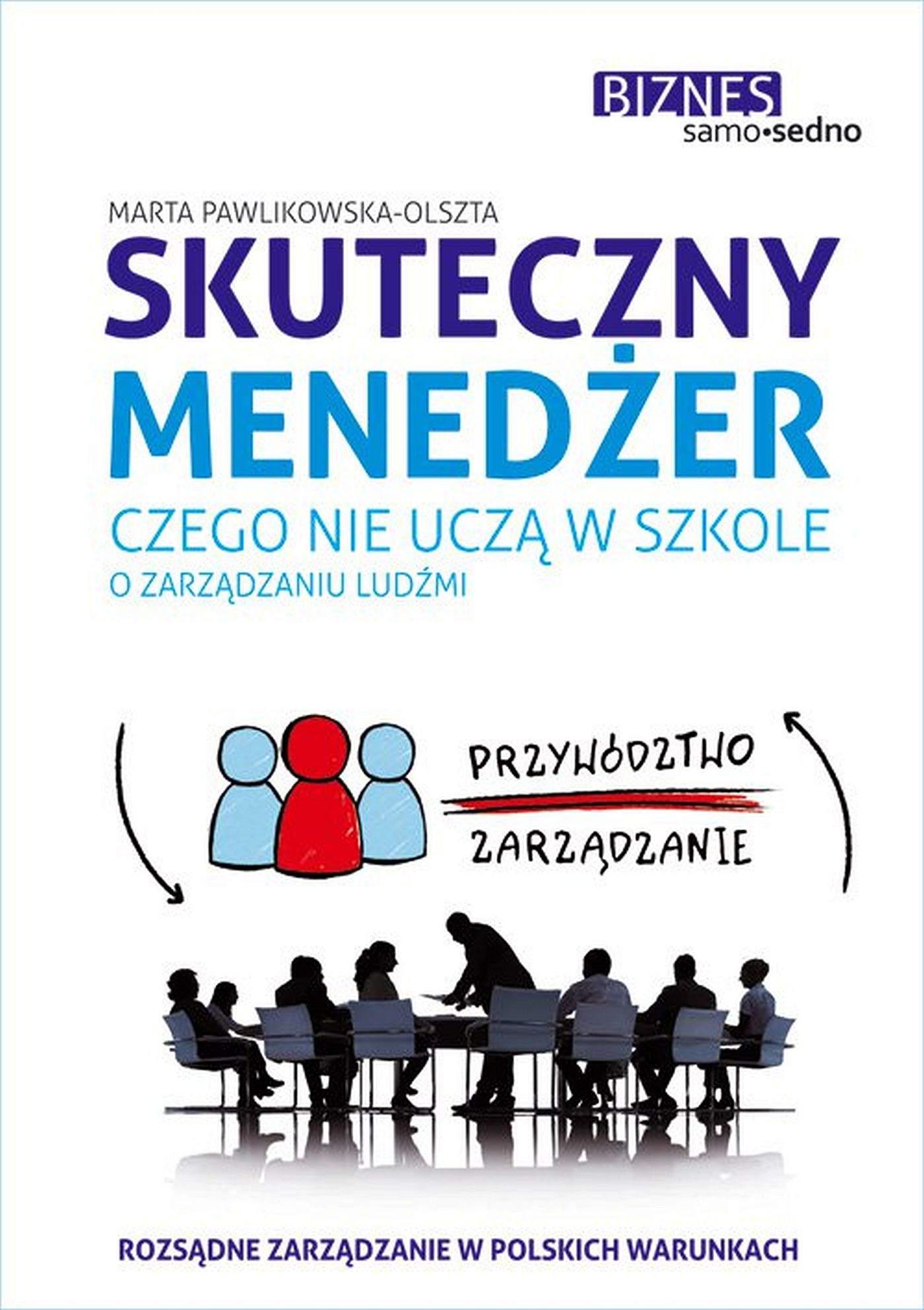 Samo Sedno - Skuteczny menedżer. Czego nie uczą w szkole o zarządzaniu ludźmi - Ebook (Książka EPUB) do pobrania w formacie EPUB