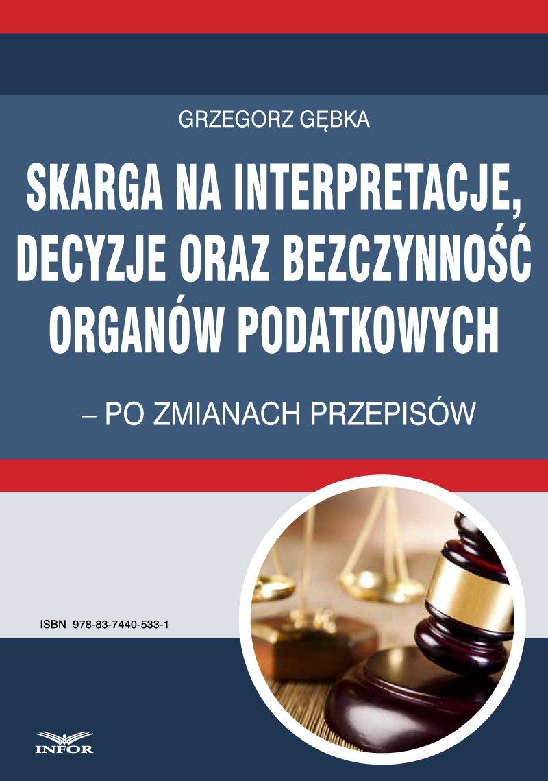 Skarga na interpretacje decyzje oraz bezczynność organów  podatkowych - Ebook (Książka PDF) do pobrania w formacie PDF