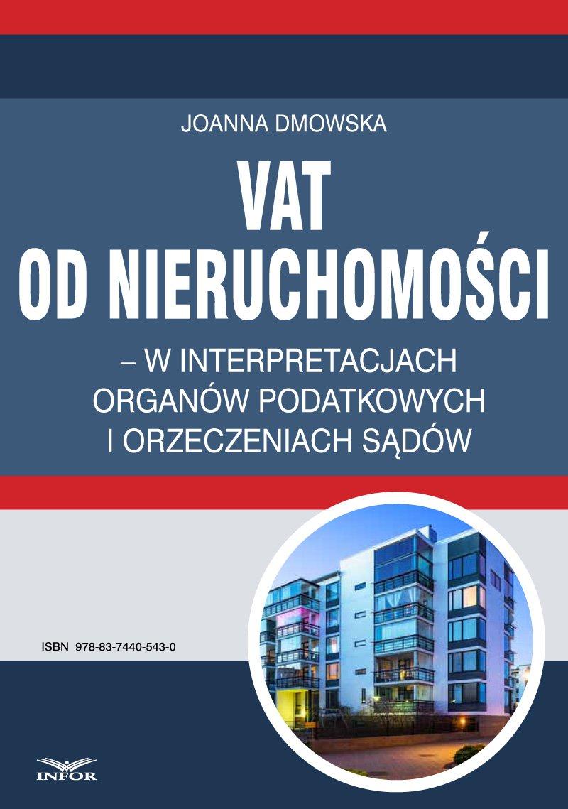 VAT od nieruchomości w interpretacjach organów podatkowych i orzeczeniach sądów - Ebook (Książka PDF) do pobrania w formacie PDF