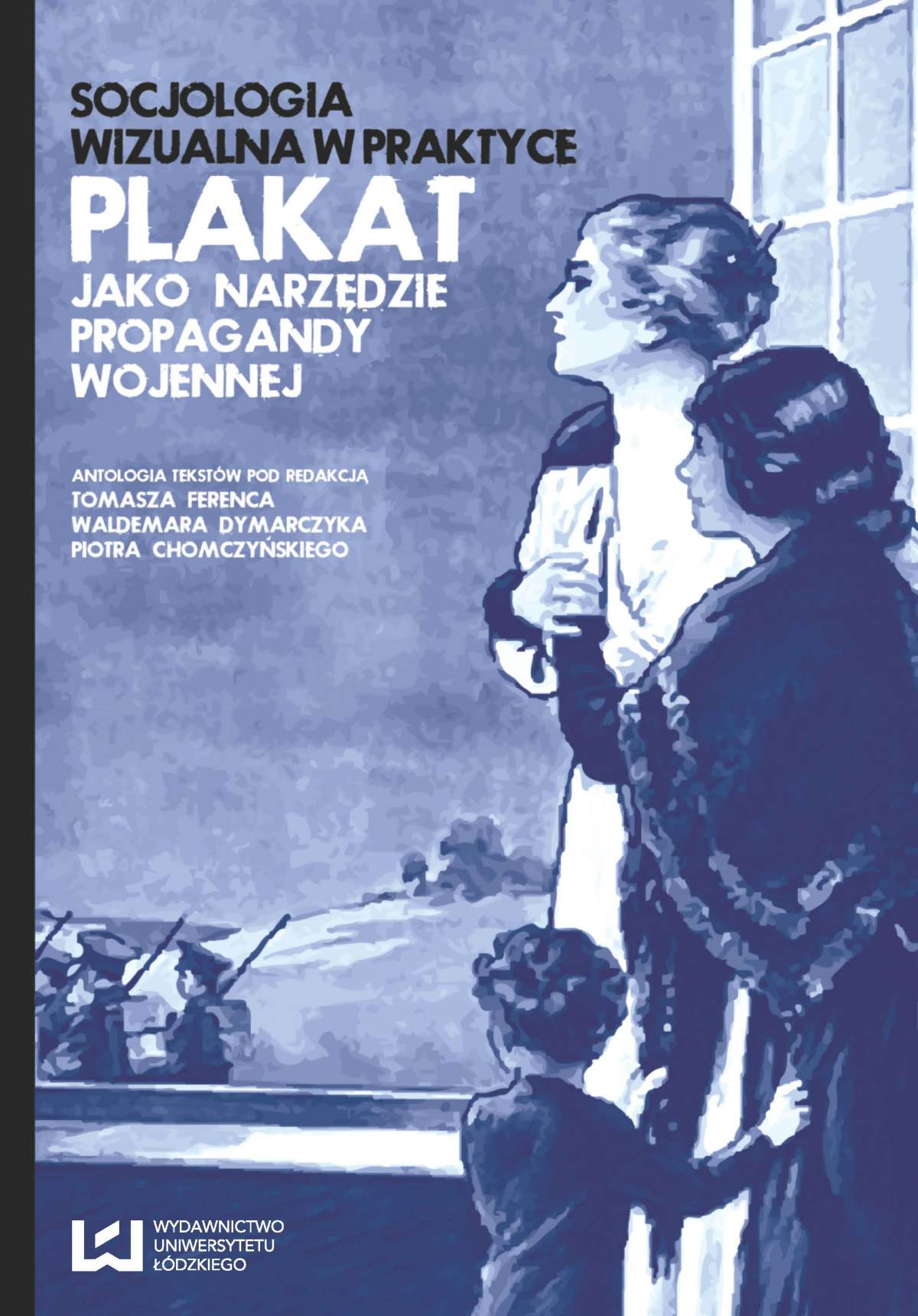 Socjologia wizualna w praktyce. Plakat jako narzędzie propagandy wojennej - Ebook (Książka PDF) do pobrania w formacie PDF
