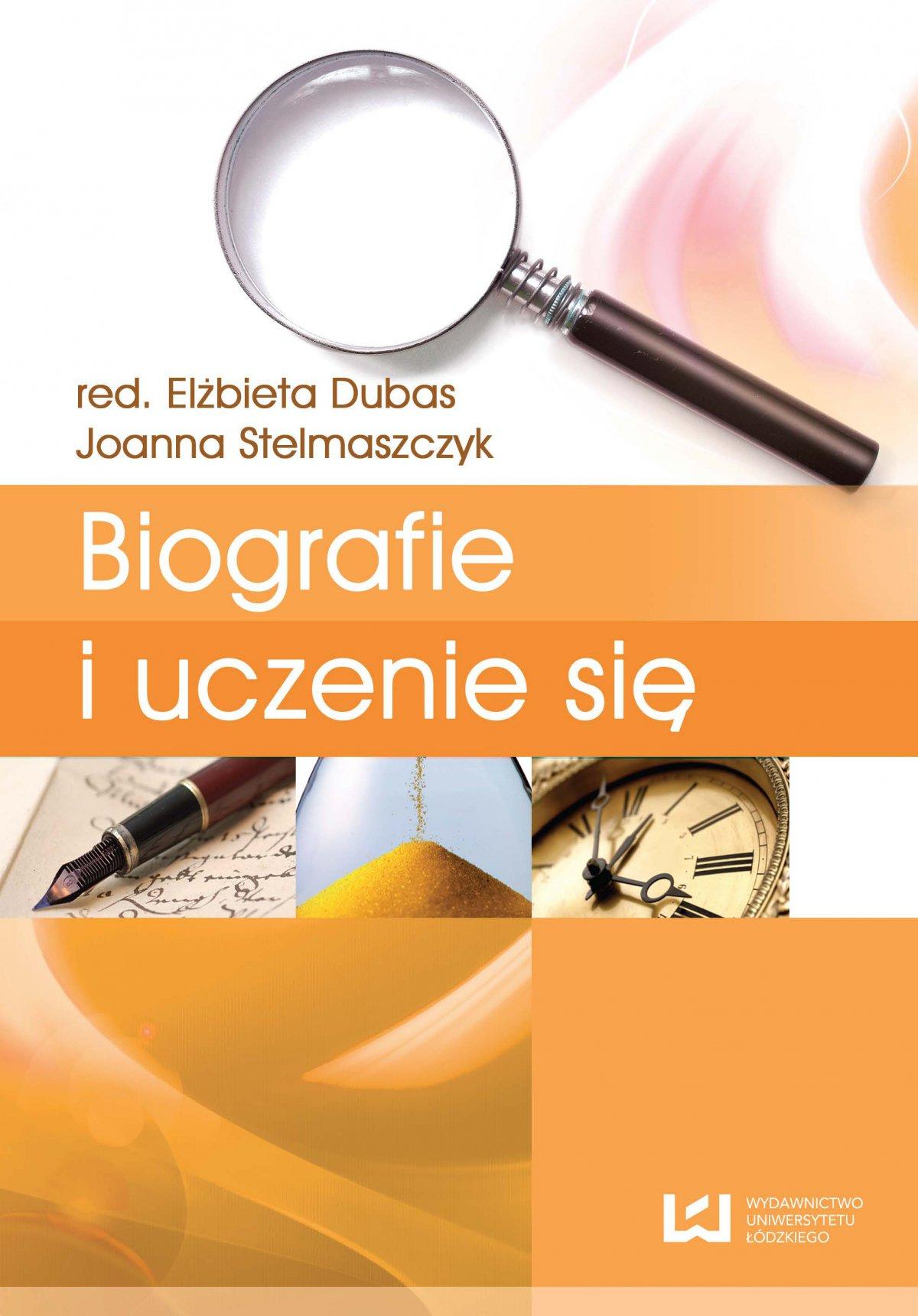 Biografie i uczenie się. Tom 4. Biografia i badanie biografii - Ebook (Książka PDF) do pobrania w formacie PDF