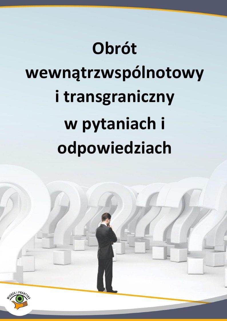 Obrót wewnątrzwspólnotowy i transgraniczny w pytaniach i odpowiedziach - Ebook (Książka PDF) do pobrania w formacie PDF