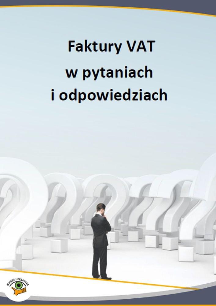 Faktury VAT w pytaniach i odpowiedziach - Ebook (Książka PDF) do pobrania w formacie PDF
