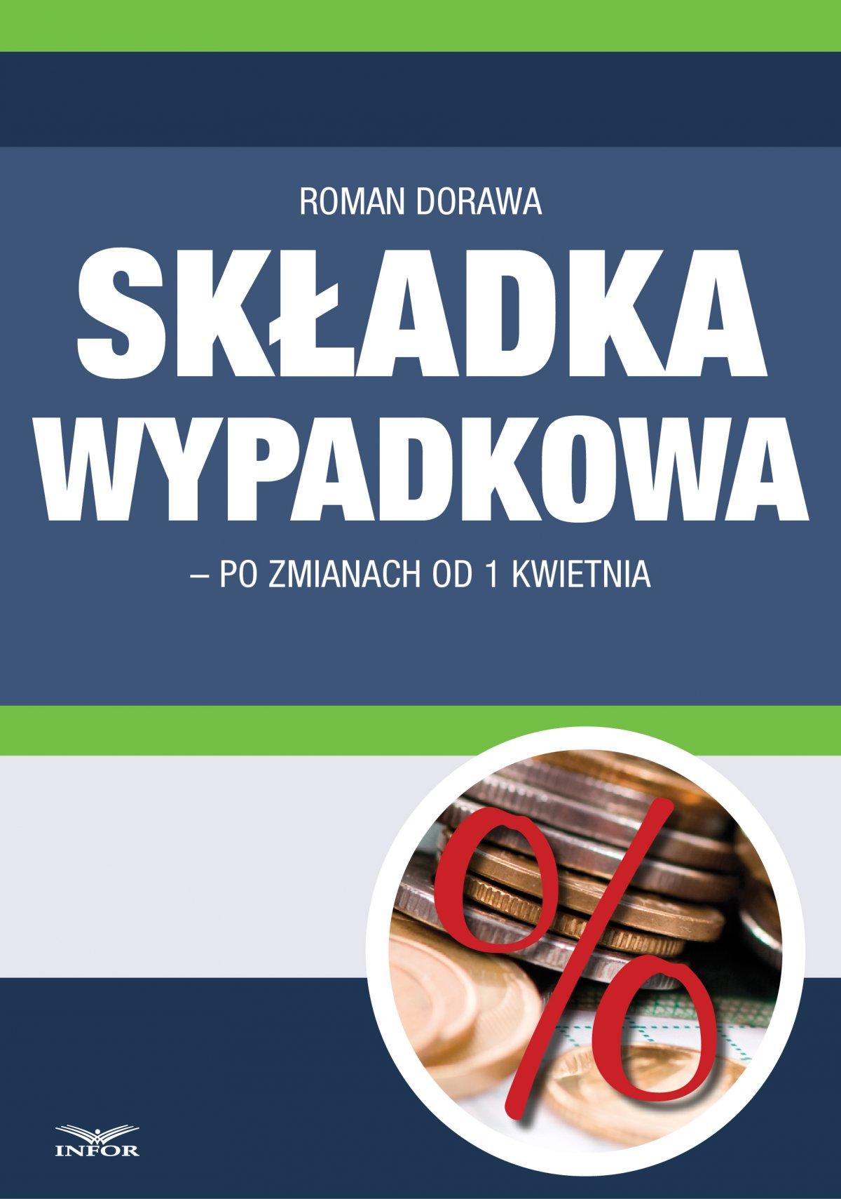 Składka wypadkowa po zmianach od 1 kwietnia 2015 - Ebook (Książka PDF) do pobrania w formacie PDF