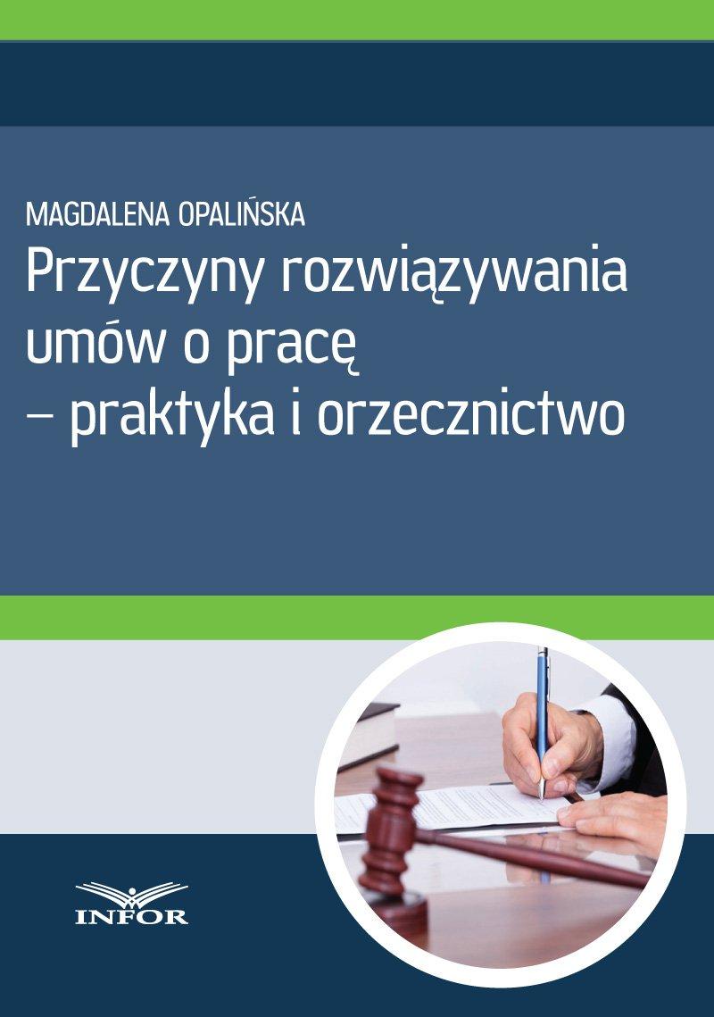 Przyczyny rozwiązywania umów o pracę - praktyka i orzecznictwo - Ebook (Książka PDF) do pobrania w formacie PDF
