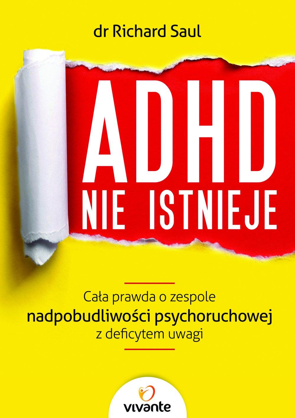 ADHD nie istnieje. Cała prawda o zespole nadpobudliwości psychoruchowej z deficytem uwagi - Ebook (Książka EPUB) do pobrania w formacie EPUB