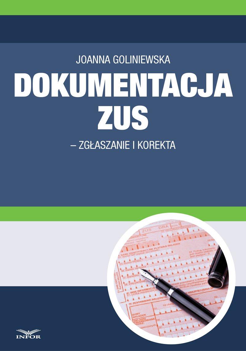Dokumentacja ZUS - zgłaszanie i korekta - Ebook (Książka PDF) do pobrania w formacie PDF