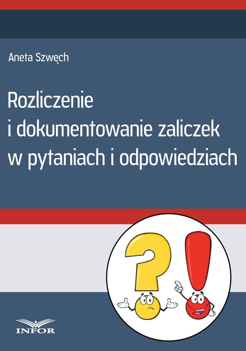 Rozliczenie i dokumentowanie zaliczek w pytaniach i odpowiedziach - Ebook (Książka PDF) do pobrania w formacie PDF