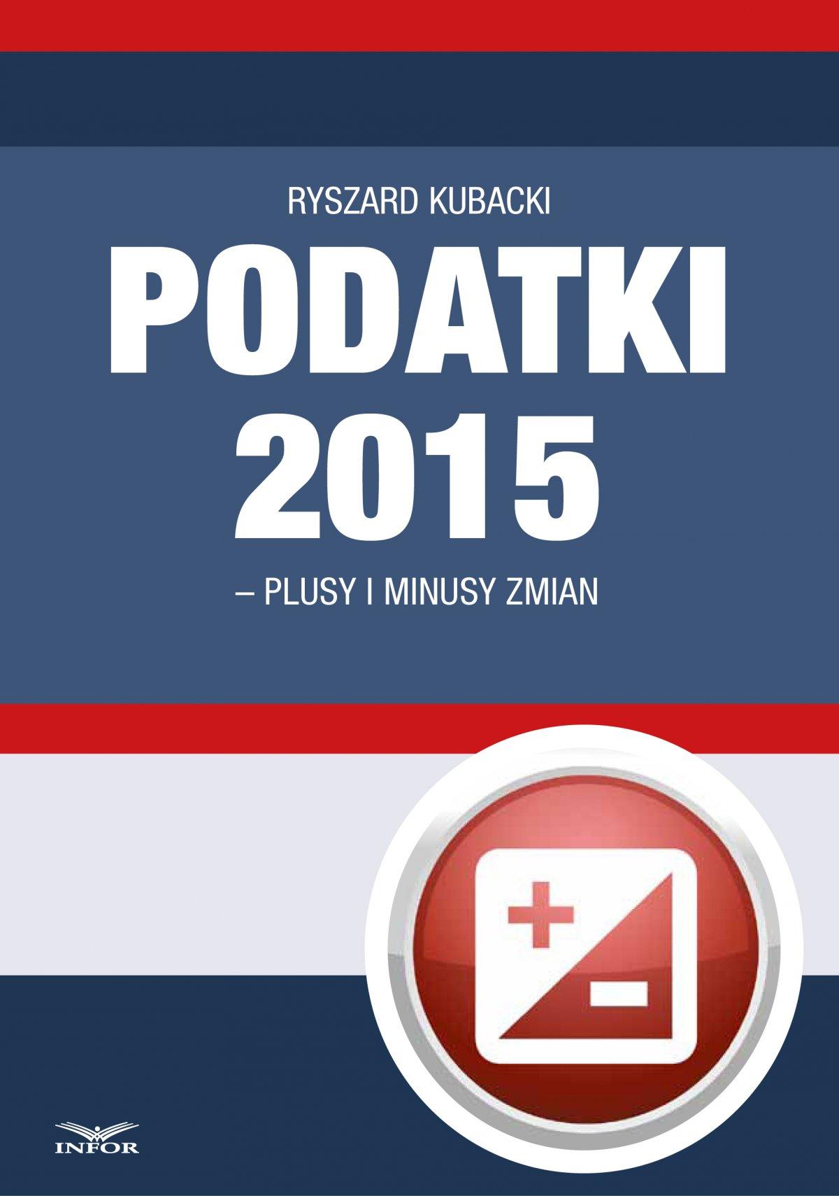 Podatki 2015 - plusy i minusy zmian - Ebook (Książka PDF) do pobrania w formacie PDF