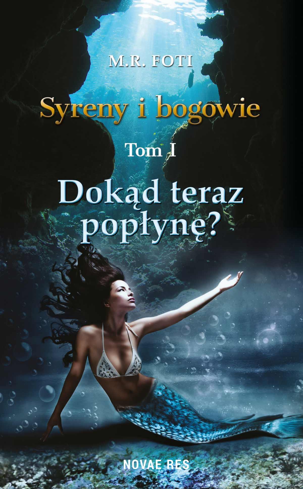 Dokąd teraz popłynę? Tom I - Syreny i bogowie - Ebook (Książka EPUB) do pobrania w formacie EPUB