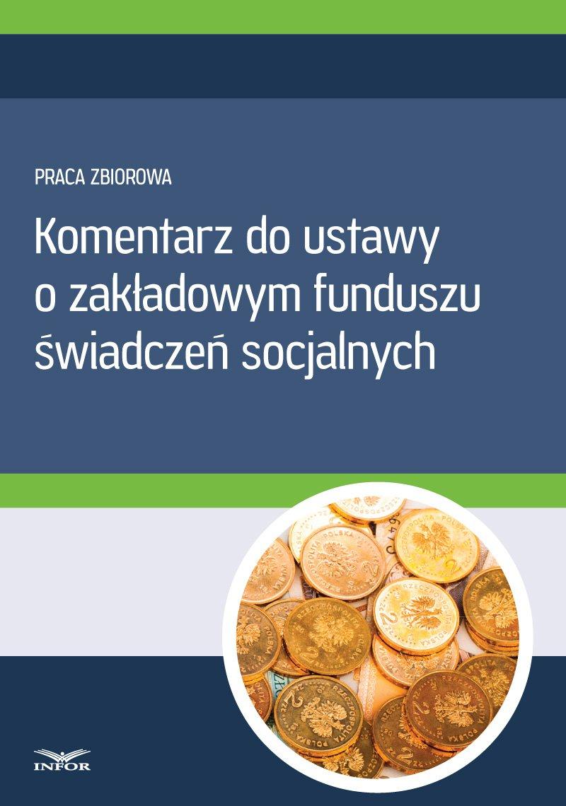 Komentarz do ustawy o zakładowym funduszu świadczeń socjalnych - Ebook (Książka PDF) do pobrania w formacie PDF
