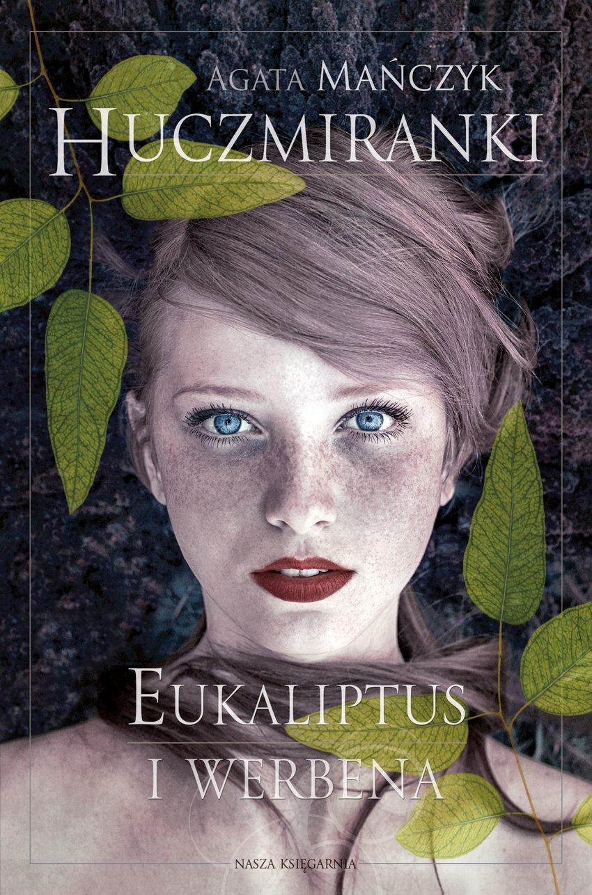 Huczmiranki. Eukaliptus i werbena. Tom 1 - Ebook (Książka na Kindle) do pobrania w formacie MOBI