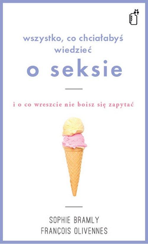 Wszystko co chciałabyś wiedzieć o seksie i o co wreszcie nie boisz się zapytać - Ebook (Książka na Kindle) do pobrania w formacie MOBI