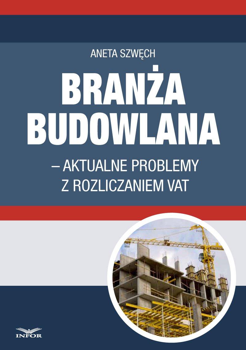 Branża budowlana - aktualne problemy z rozliczeniem VAT - Ebook (Książka PDF) do pobrania w formacie PDF
