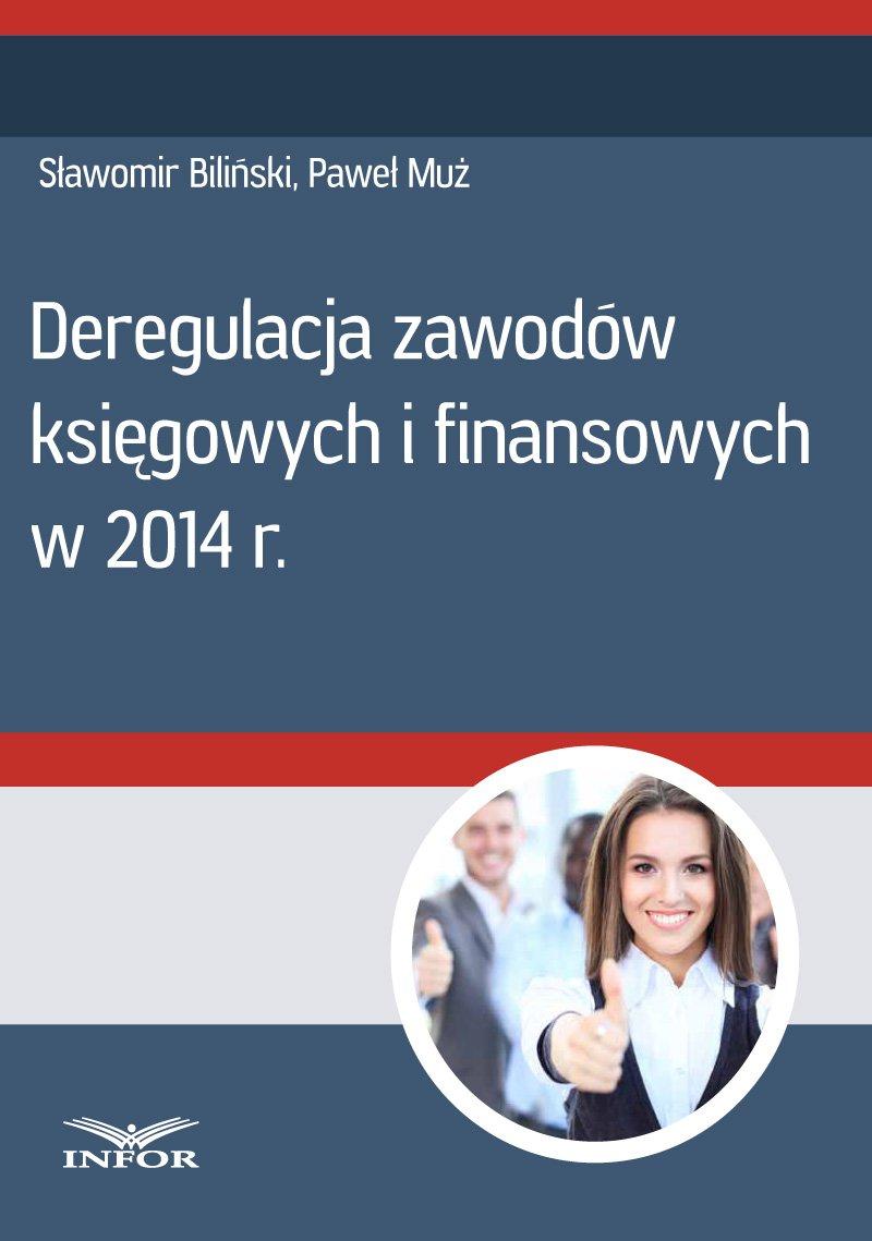 Deregulacja zawodów księgowych i finansowych w 2014 r. - Ebook (Książka PDF) do pobrania w formacie PDF