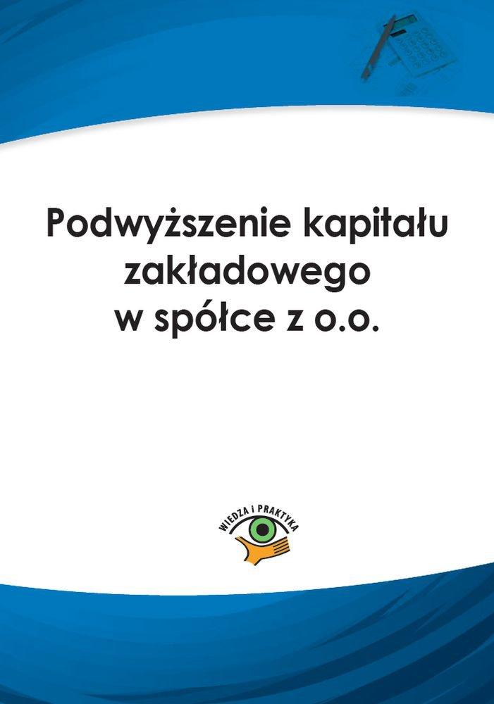 Podwyższenie kapitału zakładowego w spółce z o.o. - Ebook (Książka PDF) do pobrania w formacie PDF